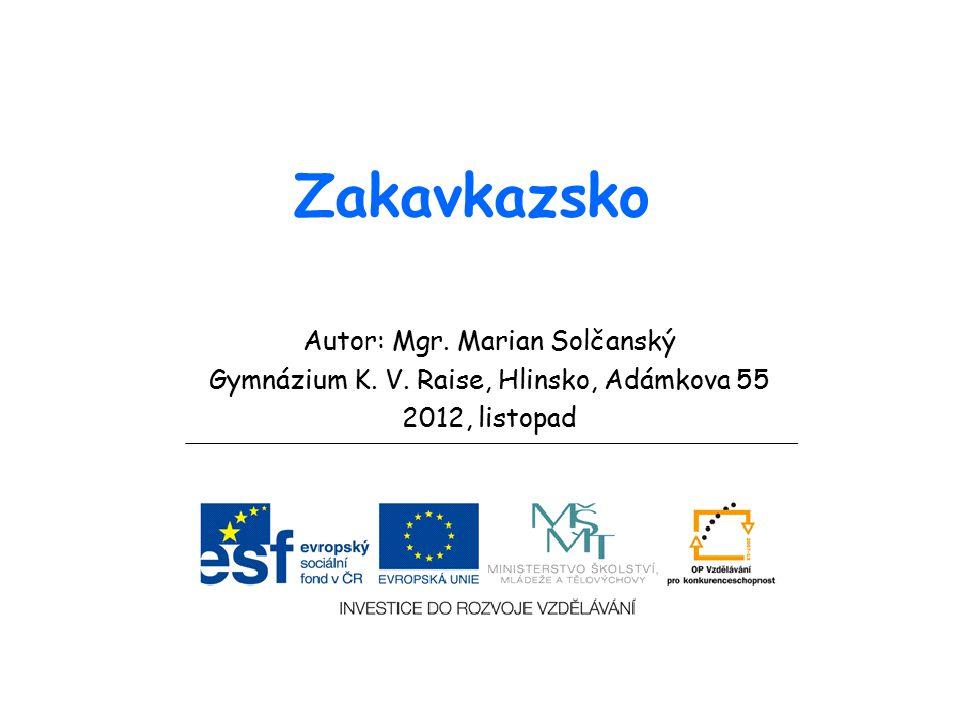 Zakavkazsko Autor: Mgr. Marian Solčanský
