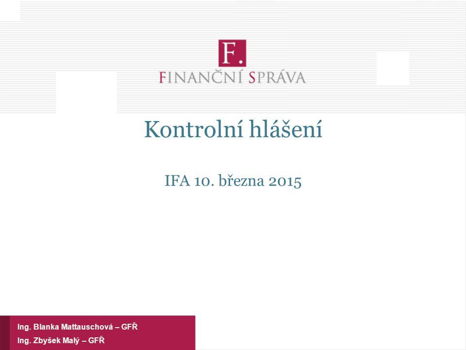 Kontrolní hlášení IFA 10. března 2015