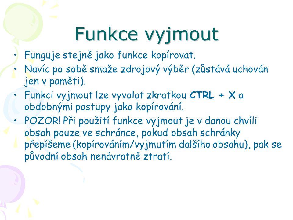 Funkce vyjmout Funguje stejně jako funkce kopírovat.