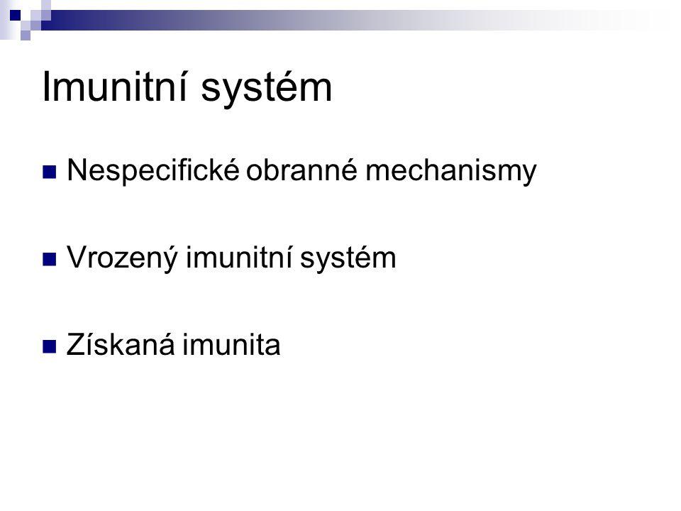 Imunitní systém Nespecifické obranné mechanismy