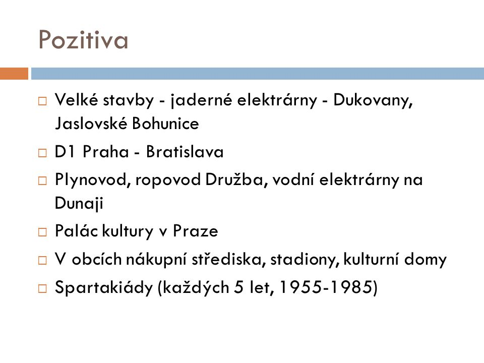 Pozitiva Velké stavby - jaderné elektrárny - Dukovany, Jaslovské Bohunice. D1 Praha - Bratislava.