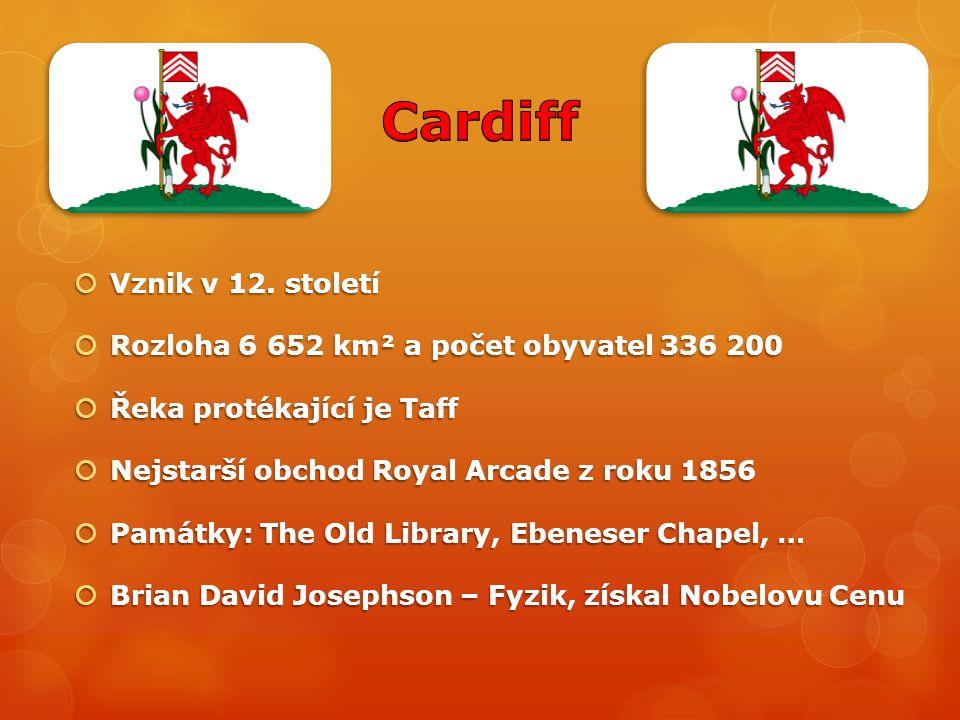Cardiff Vznik v 12. století Rozloha 6 652 km² a počet obyvatel 336 200