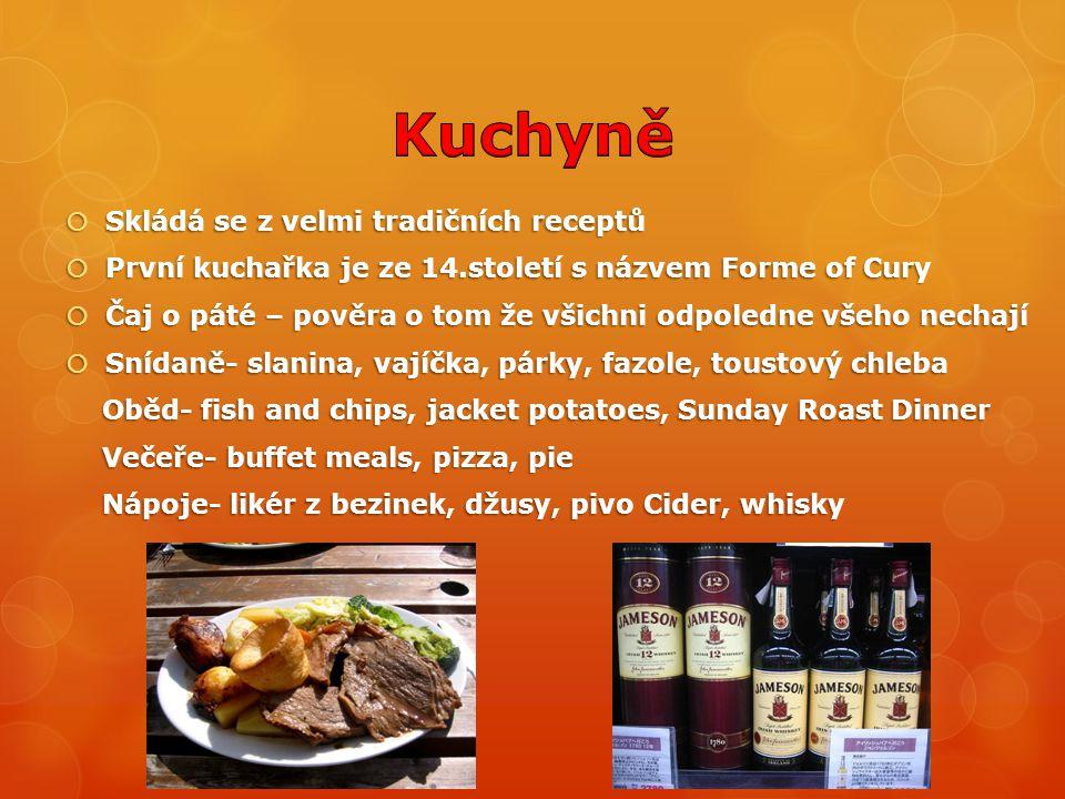 Kuchyně Skládá se z velmi tradičních receptů