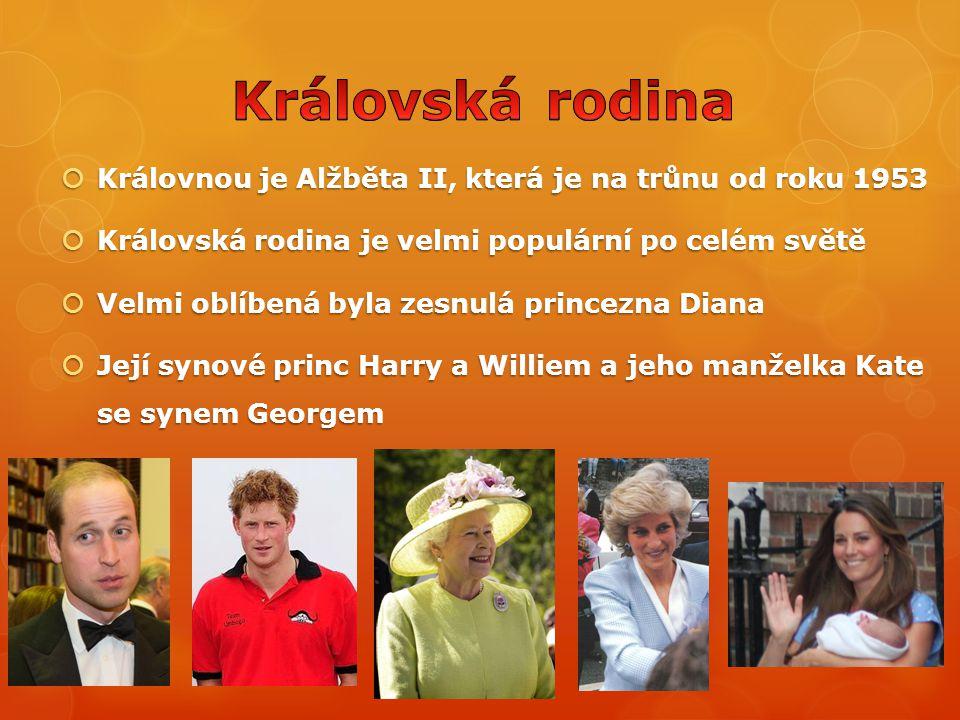 Královská rodina Královnou je Alžběta II, která je na trůnu od roku 1953. Královská rodina je velmi populární po celém světě.