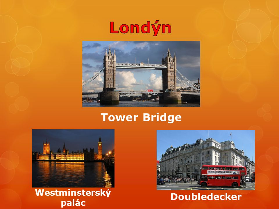Londýn Tower Bridge Westminsterský palác Doubledecker
