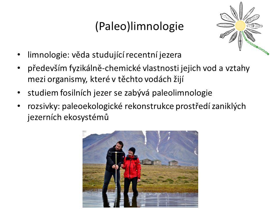 (Paleo)limnologie limnologie: věda studující recentní jezera