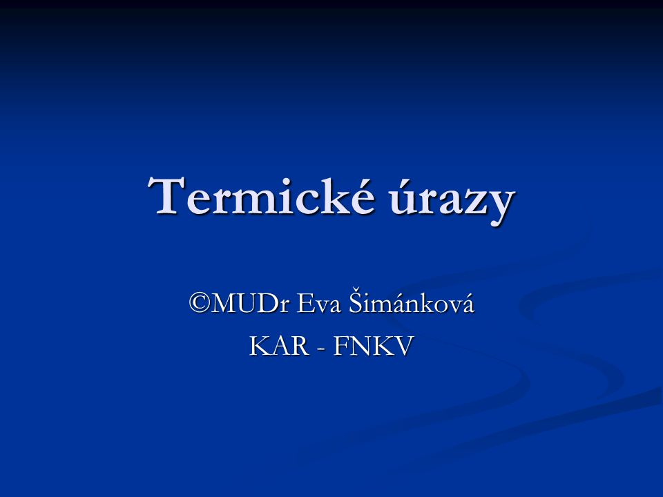 ©MUDr Eva Šimánková KAR - FNKV