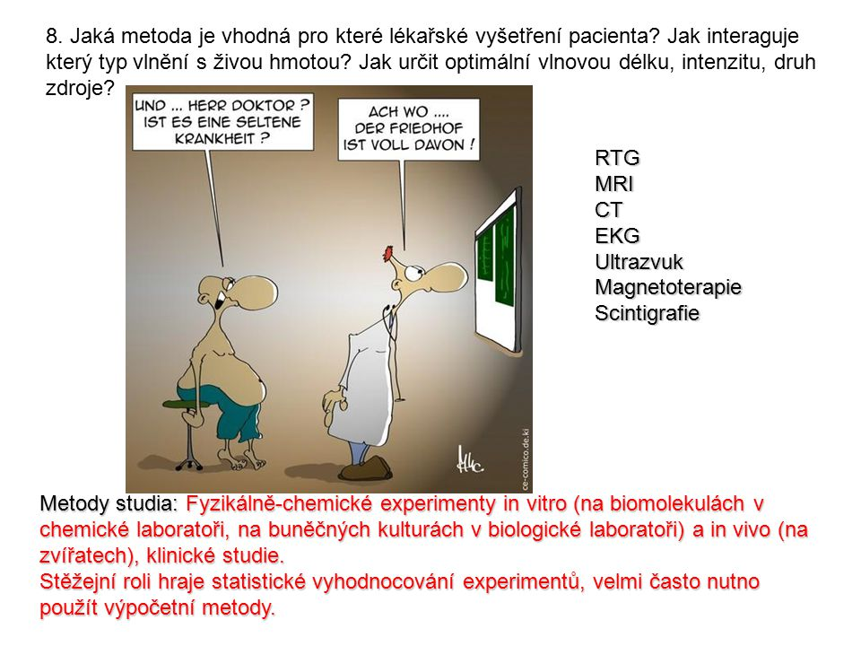 8. Jaká metoda je vhodná pro které lékařské vyšetření pacienta