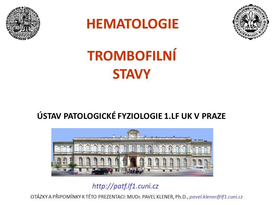 HEMATOLOGIE TROMBOFILNÍ STAVY