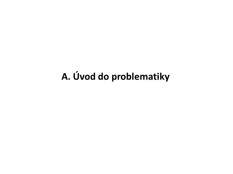 A. Úvod do problematiky