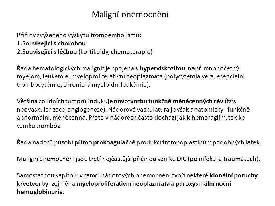 Maligní onemocnění Příčiny zvýšeného výskytu trombembolismu: