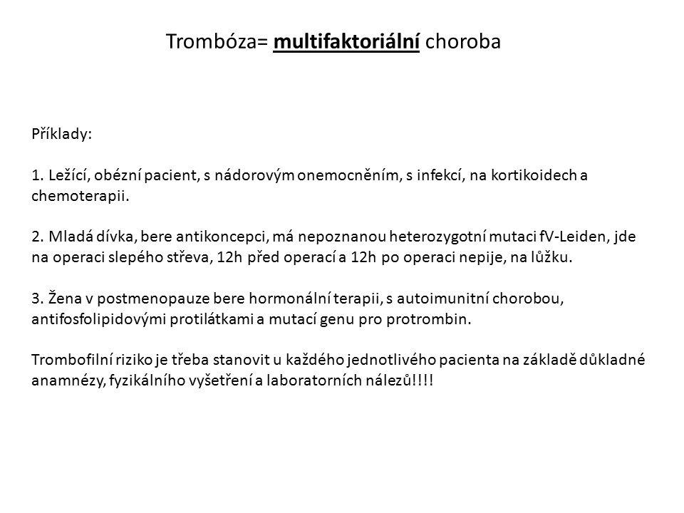 Trombóza= multifaktoriální choroba
