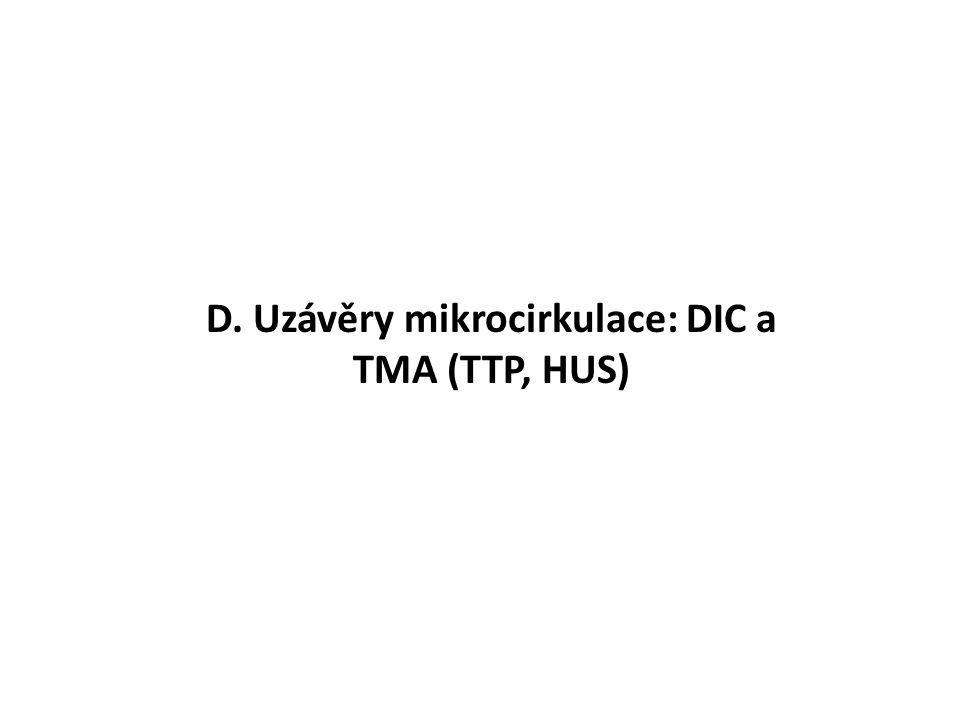 D. Uzávěry mikrocirkulace: DIC a TMA (TTP, HUS)