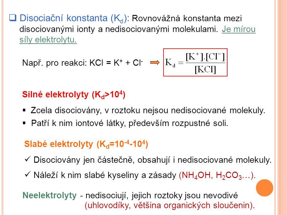 Disociační konstanta (Kd): Rovnovážná konstanta mezi disociovanými ionty a nedisociovanými molekulami. Je mírou síly elektrolytu.