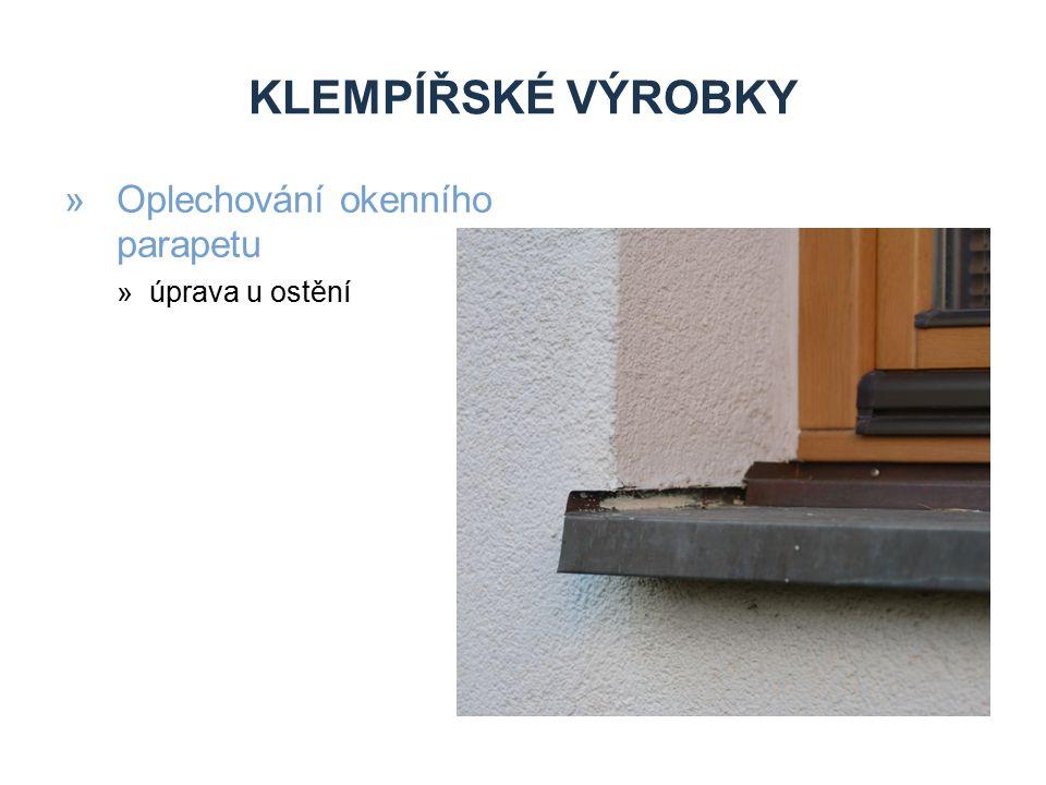 KLEMPÍŘSKÉ VÝROBKY Oplechování okenního parapetu úprava u ostění
