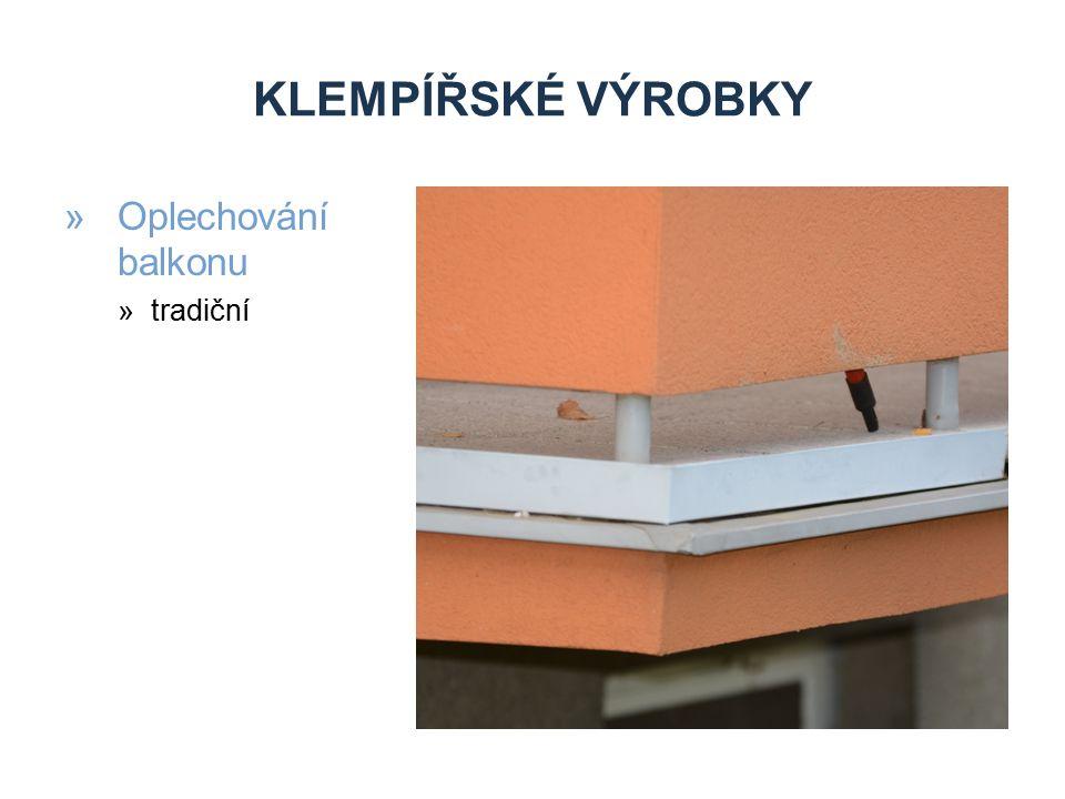 KLEMPÍŘSKÉ VÝROBKY Oplechování balkonu tradiční