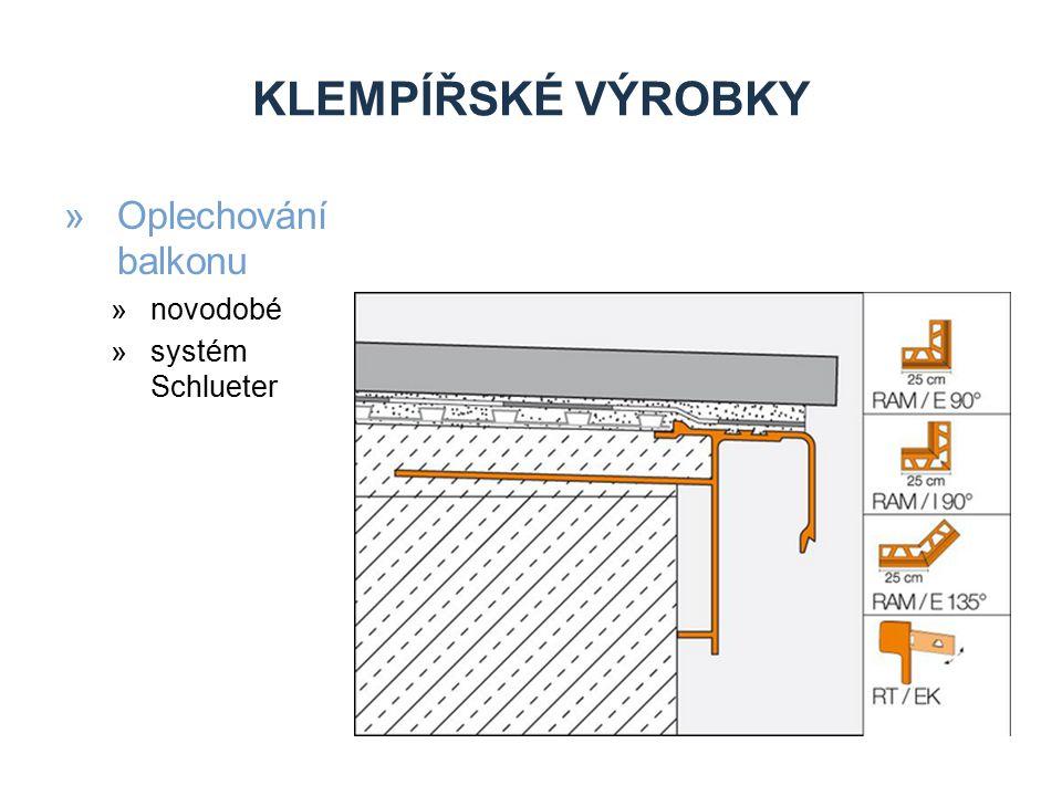 KLEMPÍŘSKÉ VÝROBKY Oplechování balkonu novodobé systém Schlueter