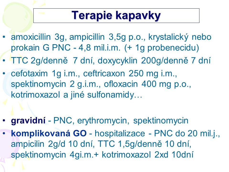 Terapie kapavky amoxicillin 3g, ampicillin 3,5g p.o., krystalický nebo prokain G PNC - 4,8 mil.i.m. (+ 1g probenecidu)