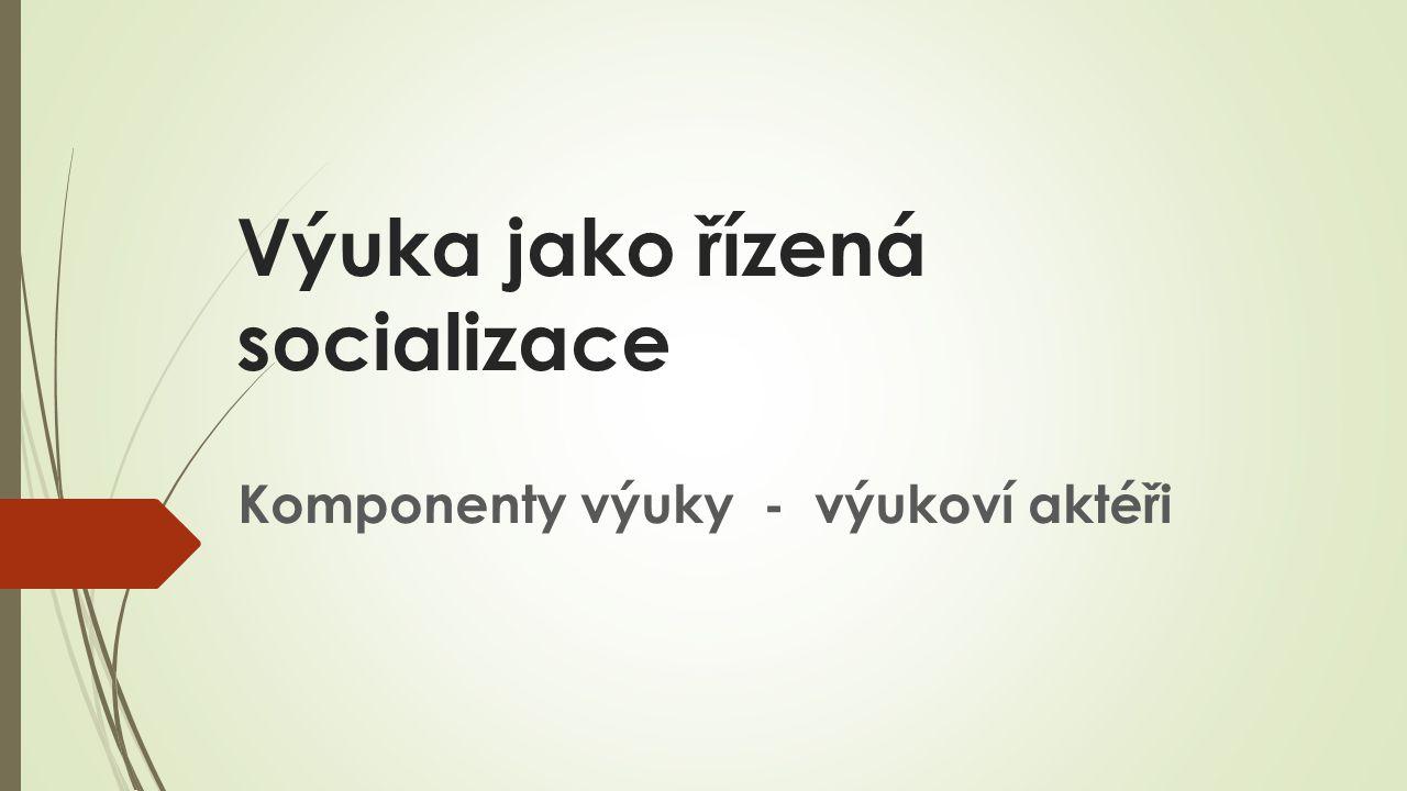 Výuka jako řízená socializace