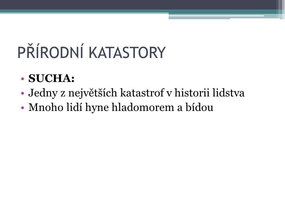 PŘÍRODNÍ KATASTORY SUCHA: