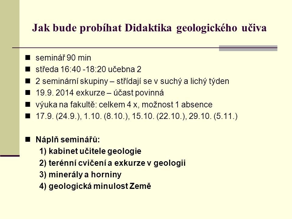 Jak bude probíhat Didaktika geologického učiva