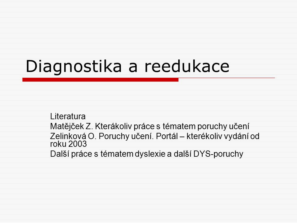 Diagnostika a reedukace
