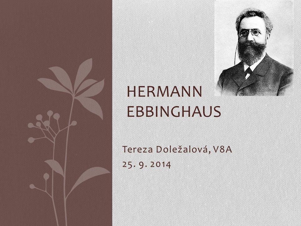 Hermann Ebbinghaus Tereza Doležalová, V8A 25. 9. 2014