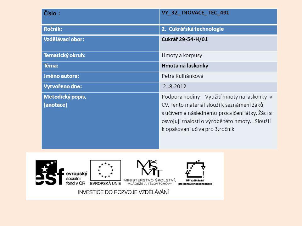 Číslo : VY_32_ INOVACE_ TEC_491 Ročník: 2. Cukrářská technologie