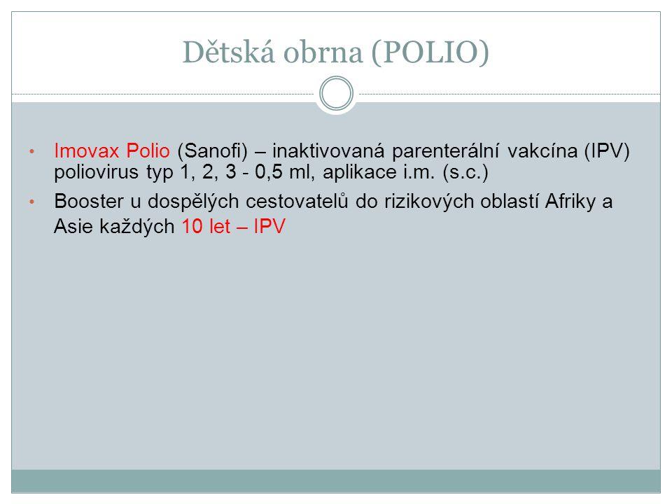 Dětská obrna (POLIO) Imovax Polio (Sanofi) – inaktivovaná parenterální vakcína (IPV) poliovirus typ 1, 2, 3 - 0,5 ml, aplikace i.m. (s.c.)