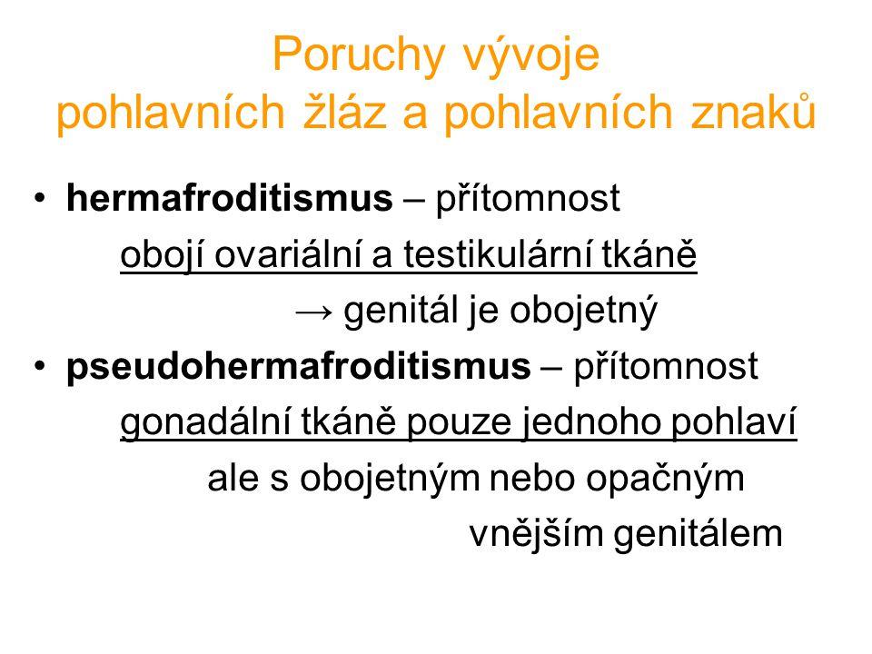 Poruchy vývoje pohlavních žláz a pohlavních znaků