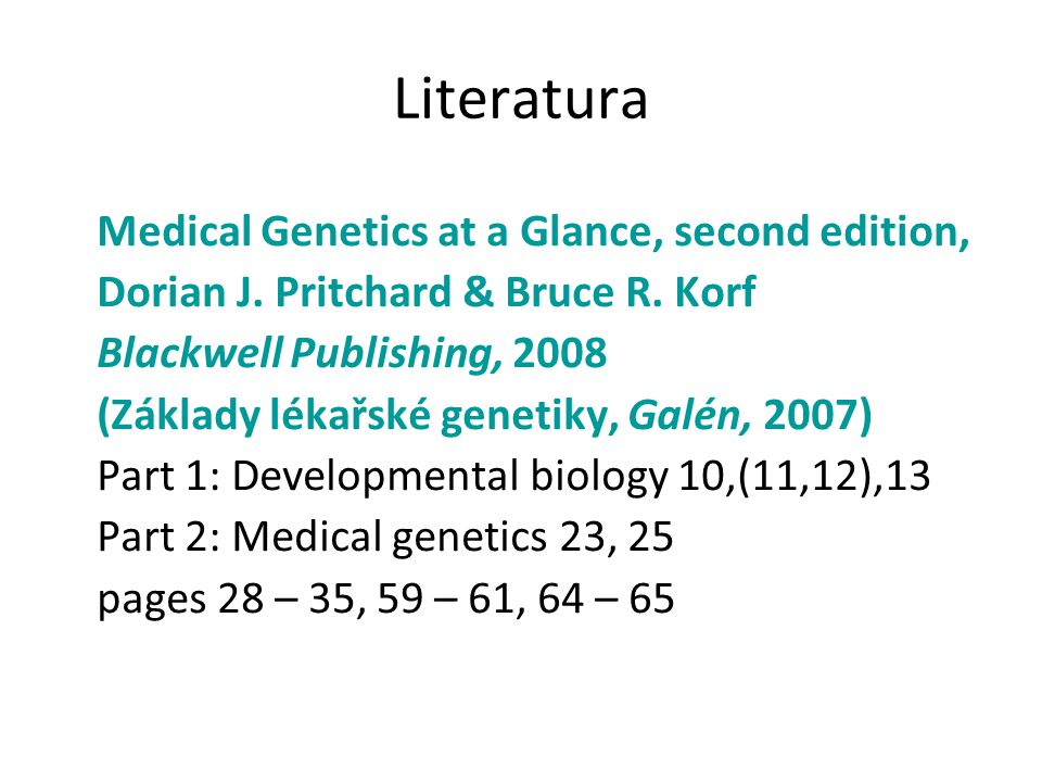 Literatura Medical Genetics at a Glance, second edition,