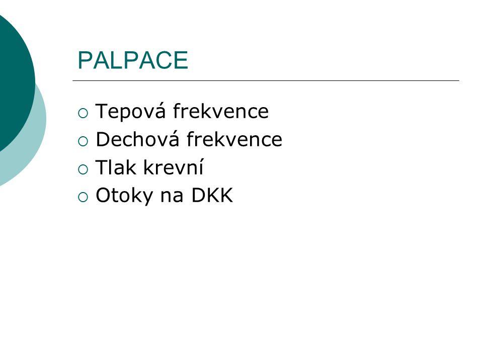PALPACE Tepová frekvence Dechová frekvence Tlak krevní Otoky na DKK