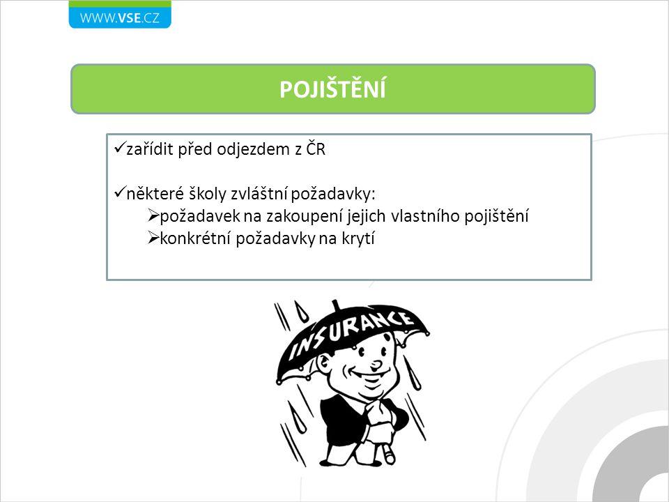 POJIŠTĚNÍ zařídit před odjezdem z ČR některé školy zvláštní požadavky: