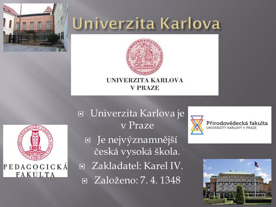 Univerzita Karlova Univerzita Karlova je v Praze