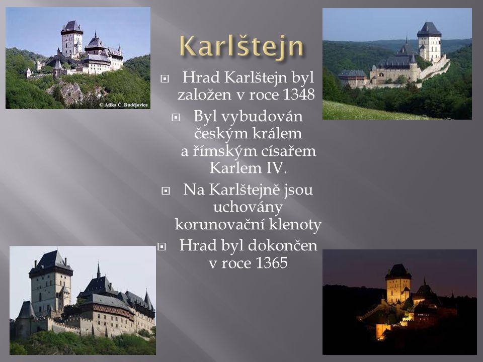 Karlštejn Hrad Karlštejn byl založen v roce 1348