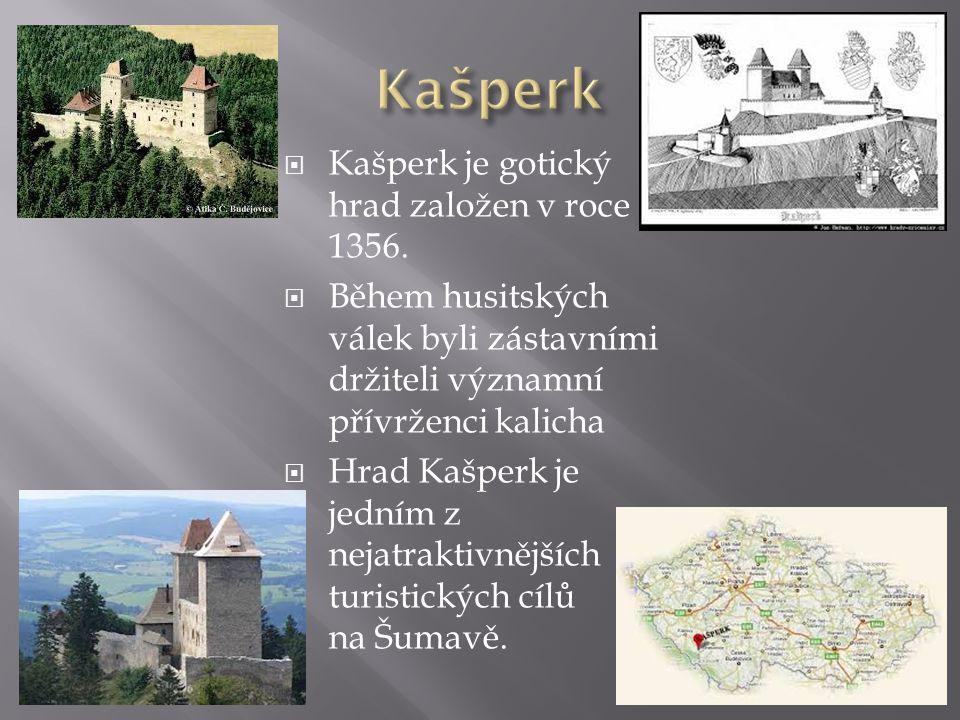 Kašperk Kašperk je gotický hrad založen v roce 1356.