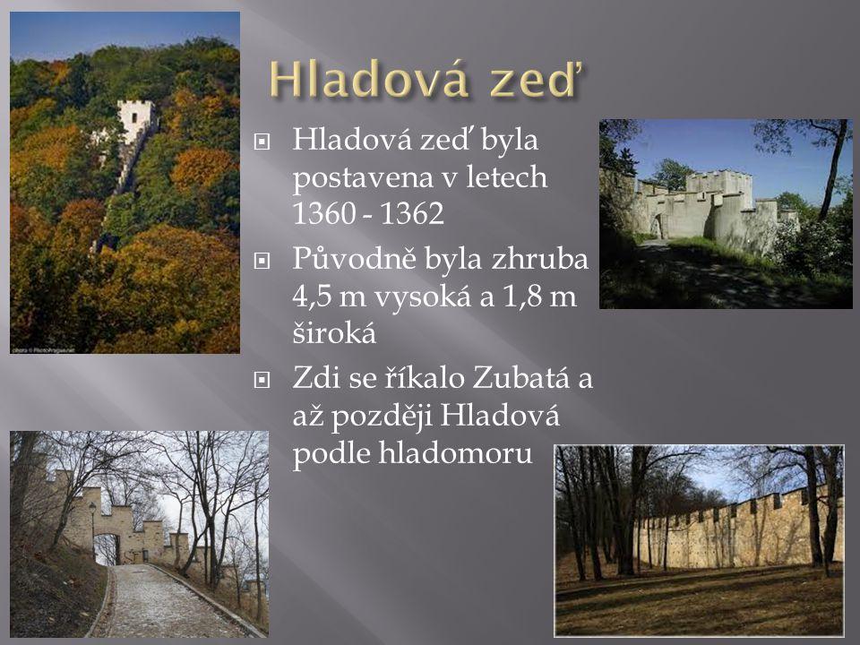 Hladová zeď Hladová zeď byla postavena v letech 1360 - 1362