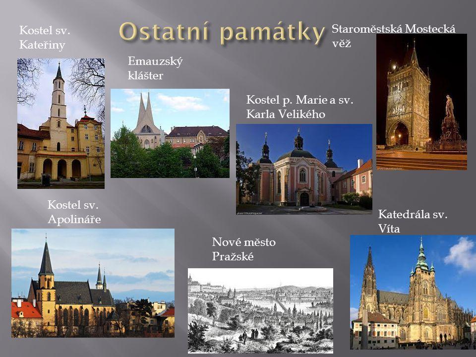 Ostatní památky Kostel sv. Kateřiny Staroměstská Mostecká věž