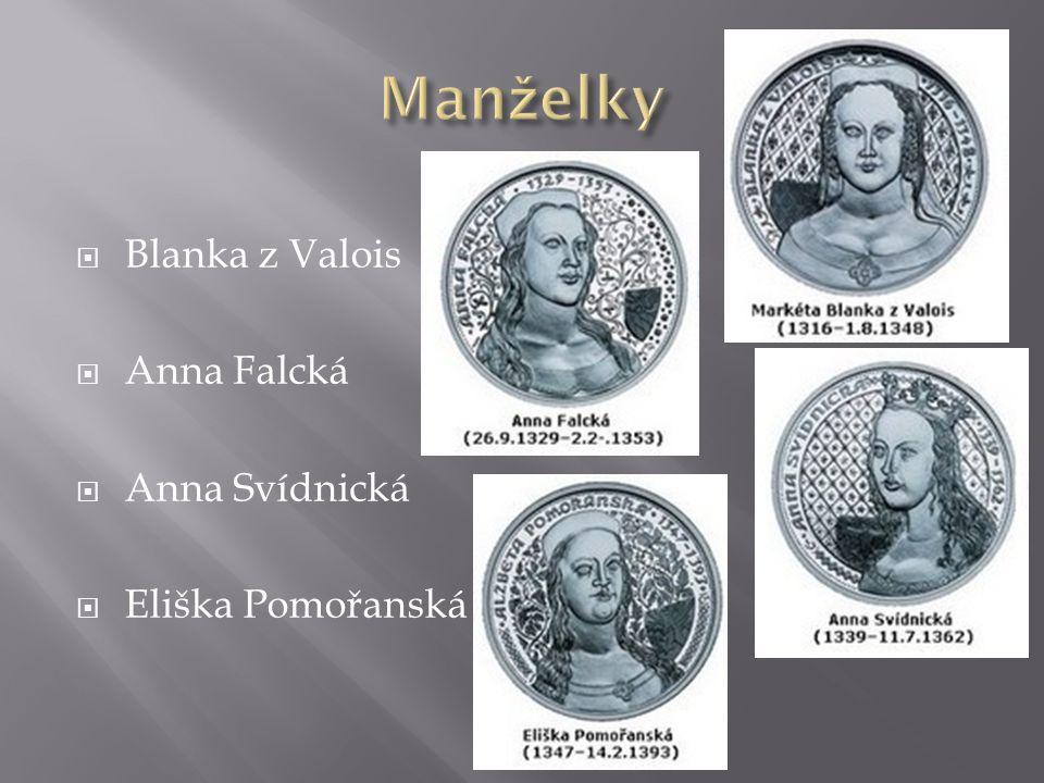 Manželky Blanka z Valois Anna Falcká Anna Svídnická Eliška Pomořanská