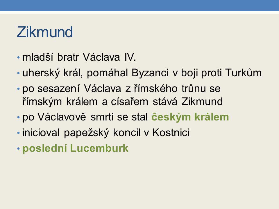 Zikmund mladší bratr Václava IV.