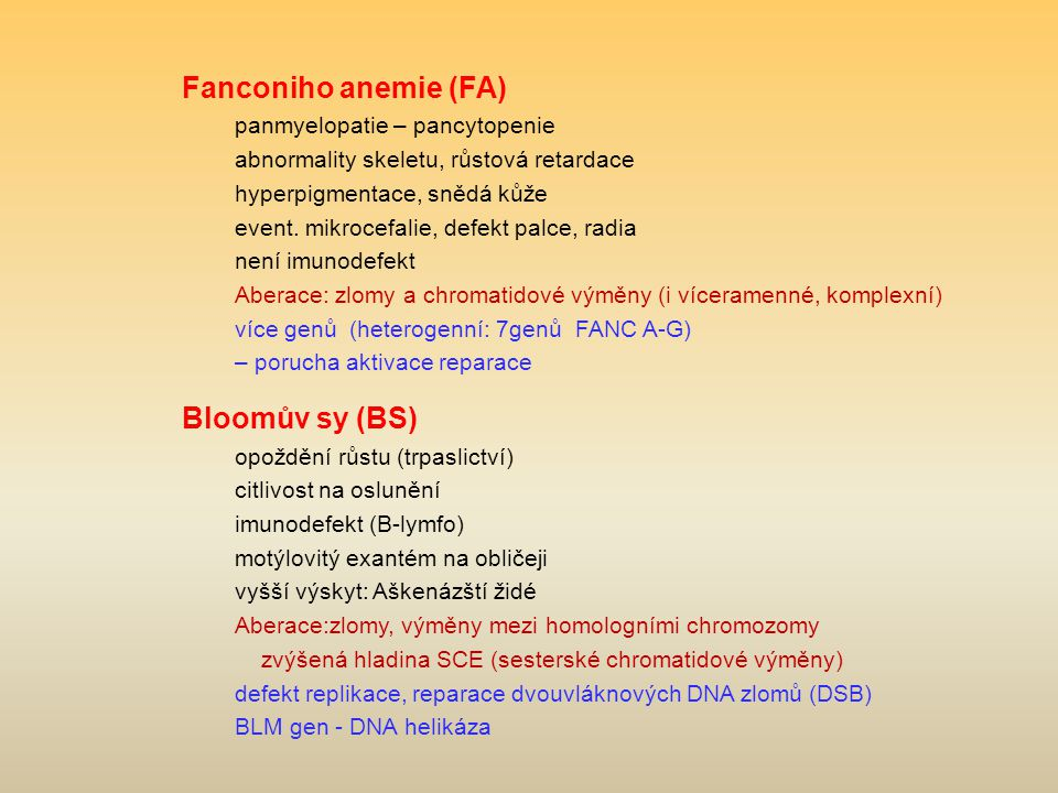Fanconiho anemie (FA) Bloomův sy (BS) panmyelopatie – pancytopenie