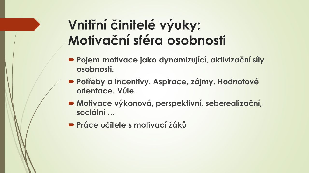 Vnitřní činitelé výuky: Motivační sféra osobnosti