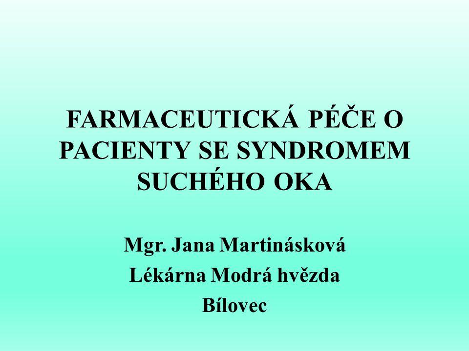 FARMACEUTICKÁ PÉČE O PACIENTY SE SYNDROMEM SUCHÉHO OKA