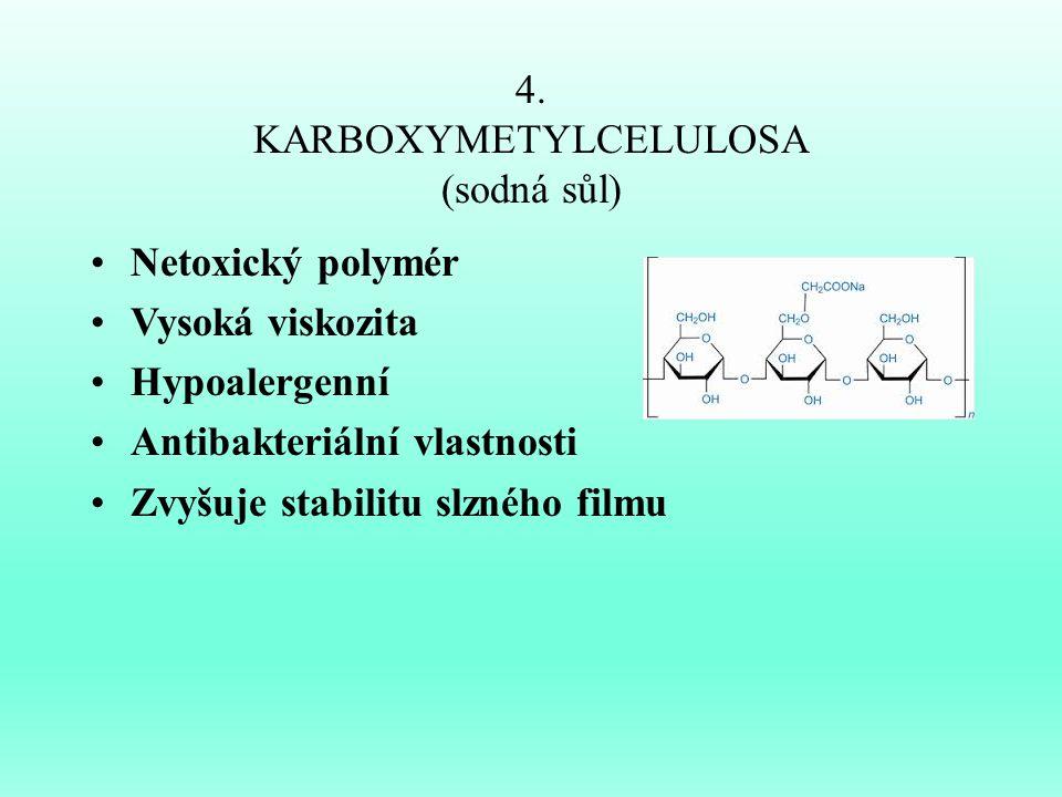 4. KARBOXYMETYLCELULOSA (sodná sůl)