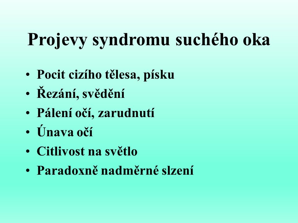 Projevy syndromu suchého oka
