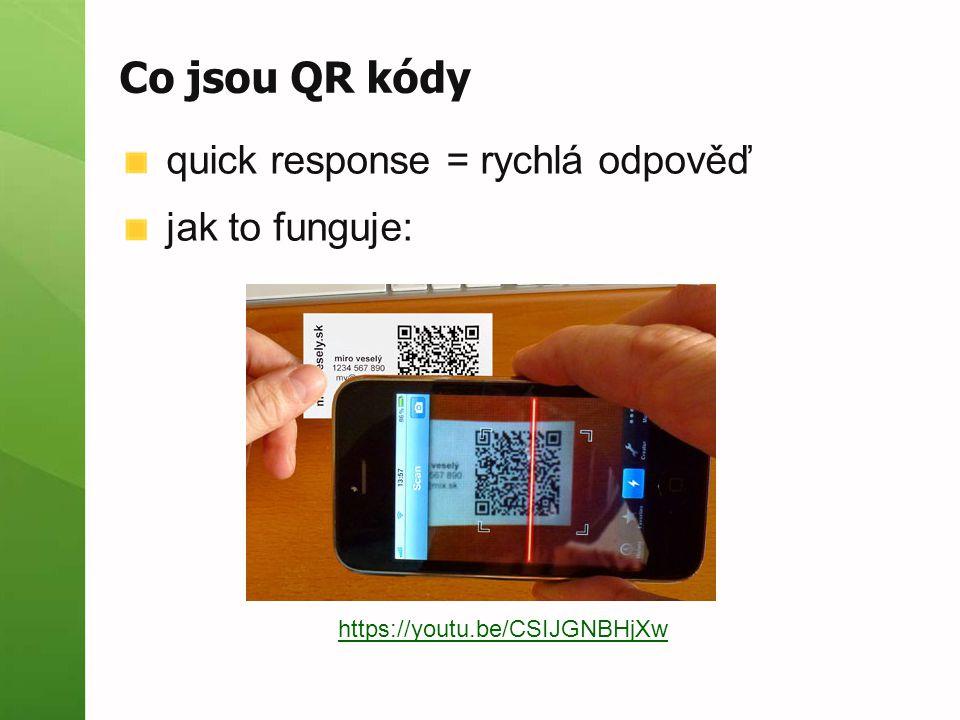 Co jsou QR kódy quick response = rychlá odpověď jak to funguje:
