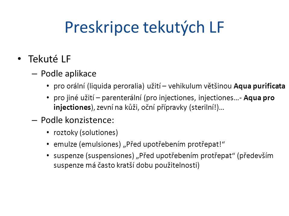 Preskripce tekutých LF