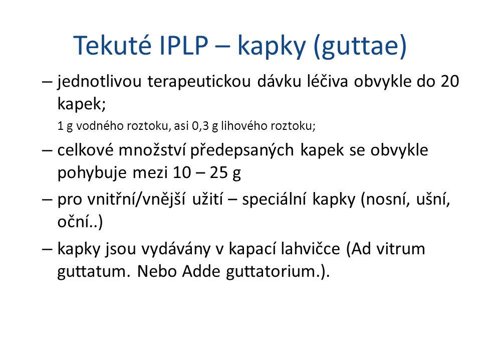 Tekuté IPLP – kapky (guttae)