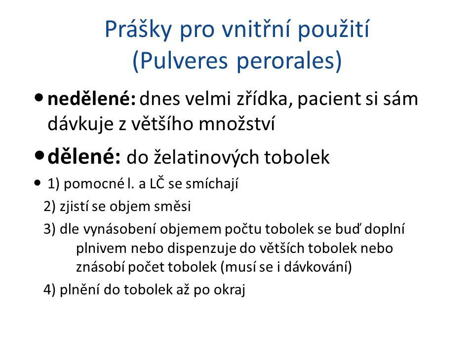 Prášky pro vnitřní použití (Pulveres perorales)