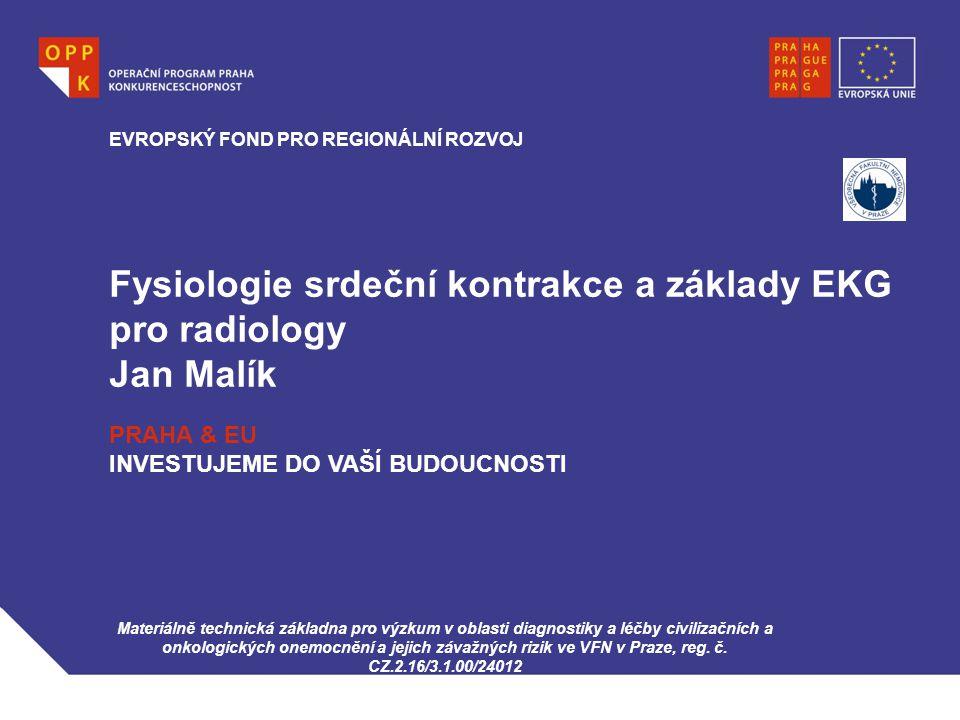 Fysiologie srdeční kontrakce a základy EKG pro radiology Jan Malík